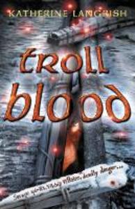 Ebook in inglese Troll Blood Langrish, Katherine