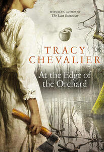 At the Edge of the Orchard - Tracy Chevalier - cover