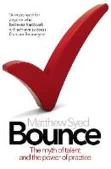 Bounce: The Myth of Talent and the Power of Practice - Matthew Syed - cover
