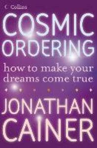 Ebook in inglese Cosmic Ordering: How to make your dreams come true Cainer, Jonathan