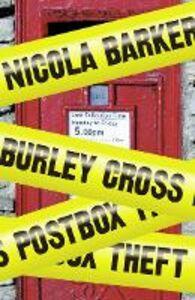 Ebook in inglese Burley Cross Postbox Theft Barker, Nicola