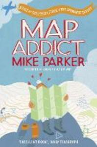 Map Addict: A Tale of Obsession, Fudge & the Ordnance Survey - Mike Parker - cover