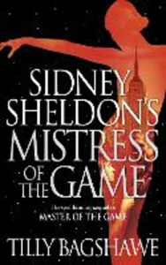 Ebook in inglese Sidney Sheldon's Mistress of the Game Bagshawe, Tilly , Sheldon, Sidney