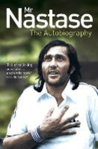 Ebook in inglese Mr Nastase: The Autobiography Nastase, Ilie