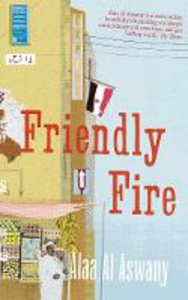 Ebook in inglese Friendly Fire Alaa Al Aswany