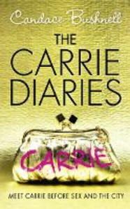 Ebook in inglese Carrie Diaries (The Carrie Diaries, Book 1) Bushnell, Candace