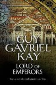 Ebook in inglese Lord of Emperors Kay, Guy Gavriel