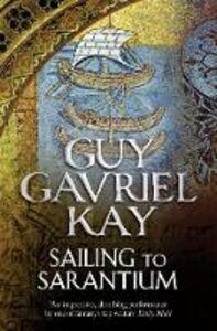 Ebook in inglese Sailing to Sarantium Kay, Guy Gavriel
