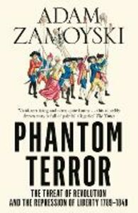 Ebook in inglese Phantom Terror: The Threat of Revolution and the Repression of Liberty 1789-1848 Zamoyski, Adam