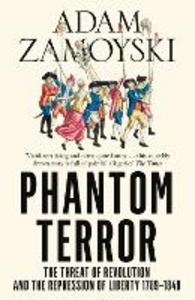 Ebook in inglese Phantom Terror: The Threat of Revolution and the Repression of Liberty 1789-1848 Zamoyski, Adam