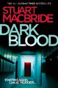 Foto Cover di Dark Blood (Logan McRae, Book 6), Ebook inglese di Stuart MacBride, edito da HarperCollins Publishers