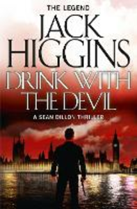 Ebook in inglese Drink with the Devil (Sean Dillon Series, Book 5) Higgins, Jack