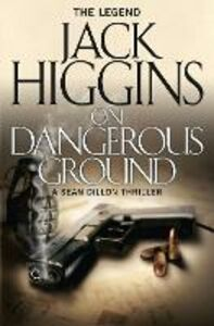 Ebook in inglese On Dangerous Ground (Sean Dillon Series, Book 3) Higgins, Jack