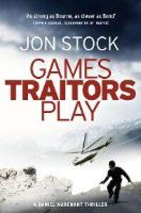 Foto Cover di Games Traitors Play, Ebook inglese di Jon Stock, edito da HarperCollins Publishers
