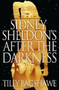 Ebook in inglese Sidney Sheldon's After the Darkness Bagshawe, Tilly , Sheldon, Sidney