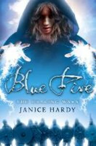 Ebook in inglese Blue Fire (The Healing Wars, Book 2) Hardy, Janice