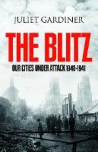 Ebook in inglese Blitz: The British Under Attack Gardiner, Juliet