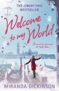 Ebook in inglese Welcome to My World Dickinson, Miranda