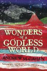 Ebook in inglese Wonders of a Godless World McGahan, Andrew