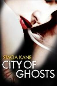 Ebook in inglese City of Ghosts (Downside Ghosts, Book 3) Kane, Stacia