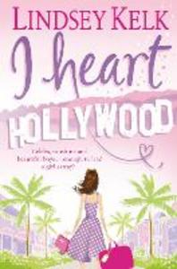 Ebook in inglese I Heart Hollywood Kelk, Lindsey