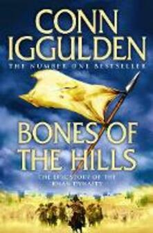 Bones of the Hills - Conn Iggulden - cover