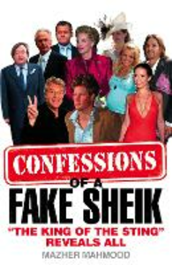 Ebook in inglese Confessions of a Fake Sheik: 'The King of the Sting' Reveals All Mahmood, Mazher