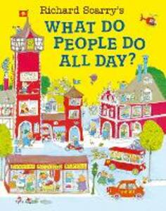 What Do People Do All Day? - Richard Scarry - cover
