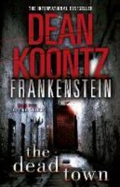 Dead Town (Dean Koontz's Frankenstein, Book 5)