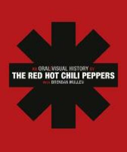 Red Hot Chili Peppers: An Oral/Visual History - Red Hot Chili Peppers - cover