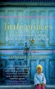 Ebook in inglese Little Princes: One Man's Promise to Bring Home the Lost Children of Nepal Grennan, Conor