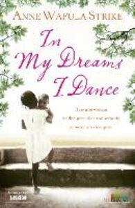 Ebook in inglese In My Dreams I Dance Wafula-Strike, Anne