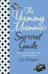Yummy Mummy's Survival Guide