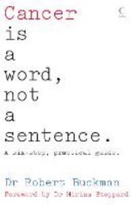 Ebook in inglese Cancer is a Word, Not a Sentence Buckman, Dr Robert