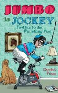 Ebook in inglese Jumbo to Jockey: Fasting to the Finishing Post Prince, Dominic