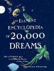 Foto Cover di The Element Encyclopedia of 20,000 Dreams, Ebook inglese di Theresa Cheung, edito da HarperCollins Publishers