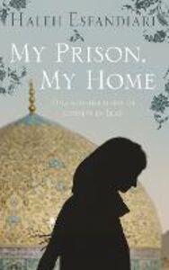 Ebook in inglese My Prison, My Home Esfandiari, Haleh