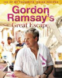 Ebook in inglese Gordon Ramsay's Great Escape: 100 of my favourite Indian recipes Ramsay, Gordon