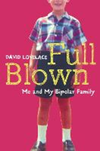 Ebook in inglese Full Blown: Me and My Bipolar Family Lovelace, David