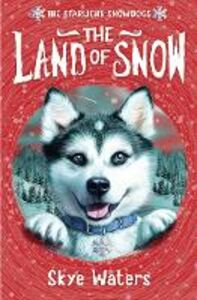 Ebook in inglese Land of Snow (Starlight Snowdogs, Book 1) Waters, Skye