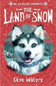 Ebook in inglese Land of Snow (Starlight Snowdogs, Book 1) Waters, Skye