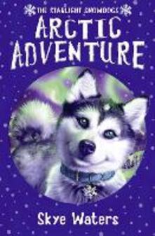 Arctic Adventure (Starlight Snowdogs, Book 2)