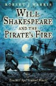 Ebook in inglese Will Shakespeare and the Pirate's Fire Harris, Robert J.