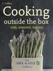 Foto Cover di Cooking Outside the Box: The Abel and Cole Seasonal, Organic Cookbook, Ebook inglese di Keith Abel, edito da HarperCollins Publishers