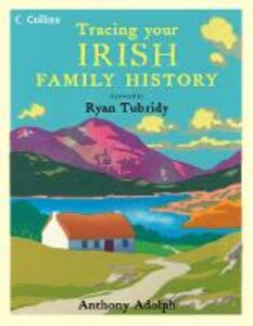 Ebook in inglese Collins Tracing Your Irish Family History Adolph, Anthony