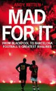 Foto Cover di Mad for it: From Blackpool to Barcelona: Football's Greatest Rivalries, Ebook inglese di Andy Mitten, edito da HarperCollins Publishers