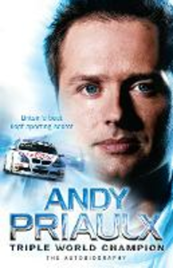 Ebook in inglese Andy Priaulx: The Autobiography of the Three-time World Touring Car Champion Priaulx, Andy