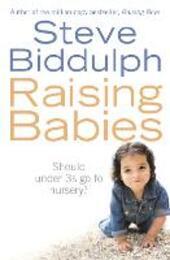 Raising Babies: Should under 3s go to nursery?