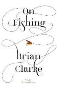Ebook in inglese On Fishing Clarke, Brian