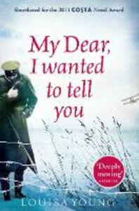 Ebook in inglese My Dear I Wanted to Tell You Young, Louisa